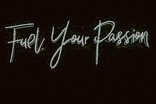 Fuel Your Passion Neon Sign
